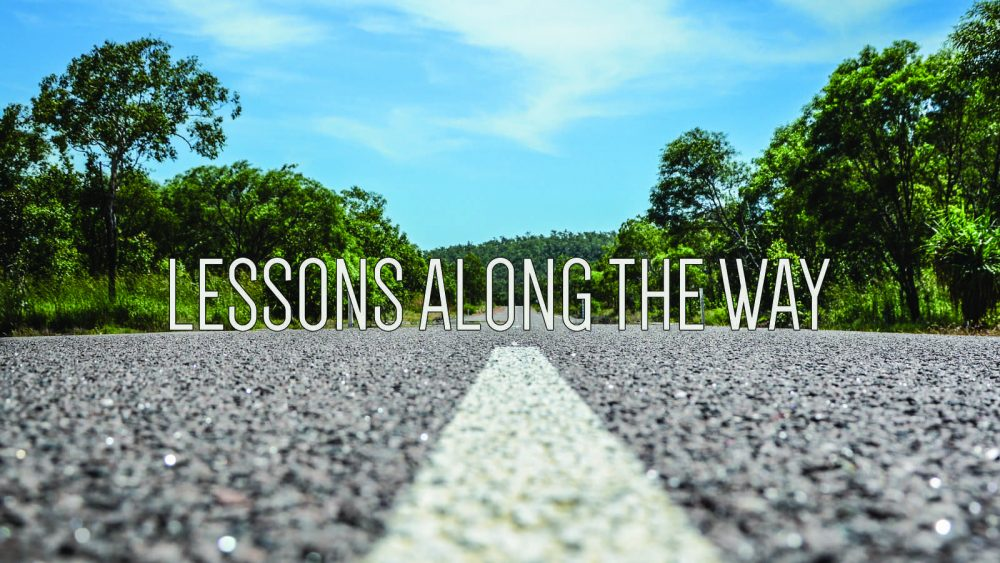 Lessons Along the Way – Part 1